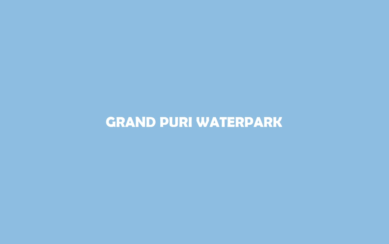 Grand Puri Waterpark