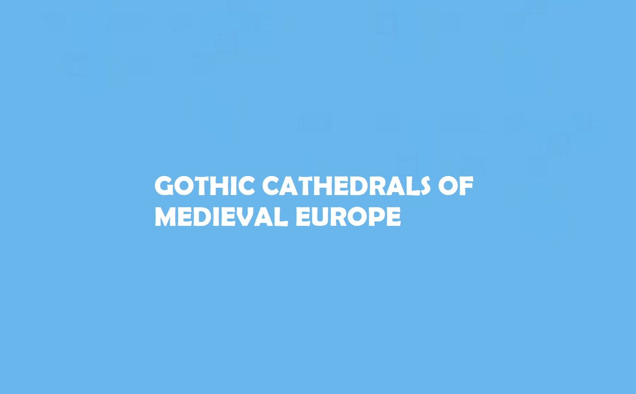 Gothic Cathedrals