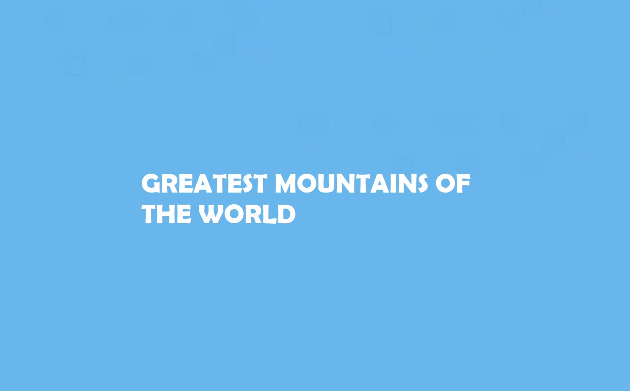 Greatest Mountains of the World