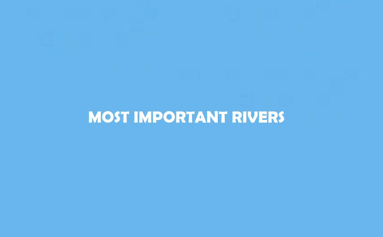 Most Important Rivers in the World