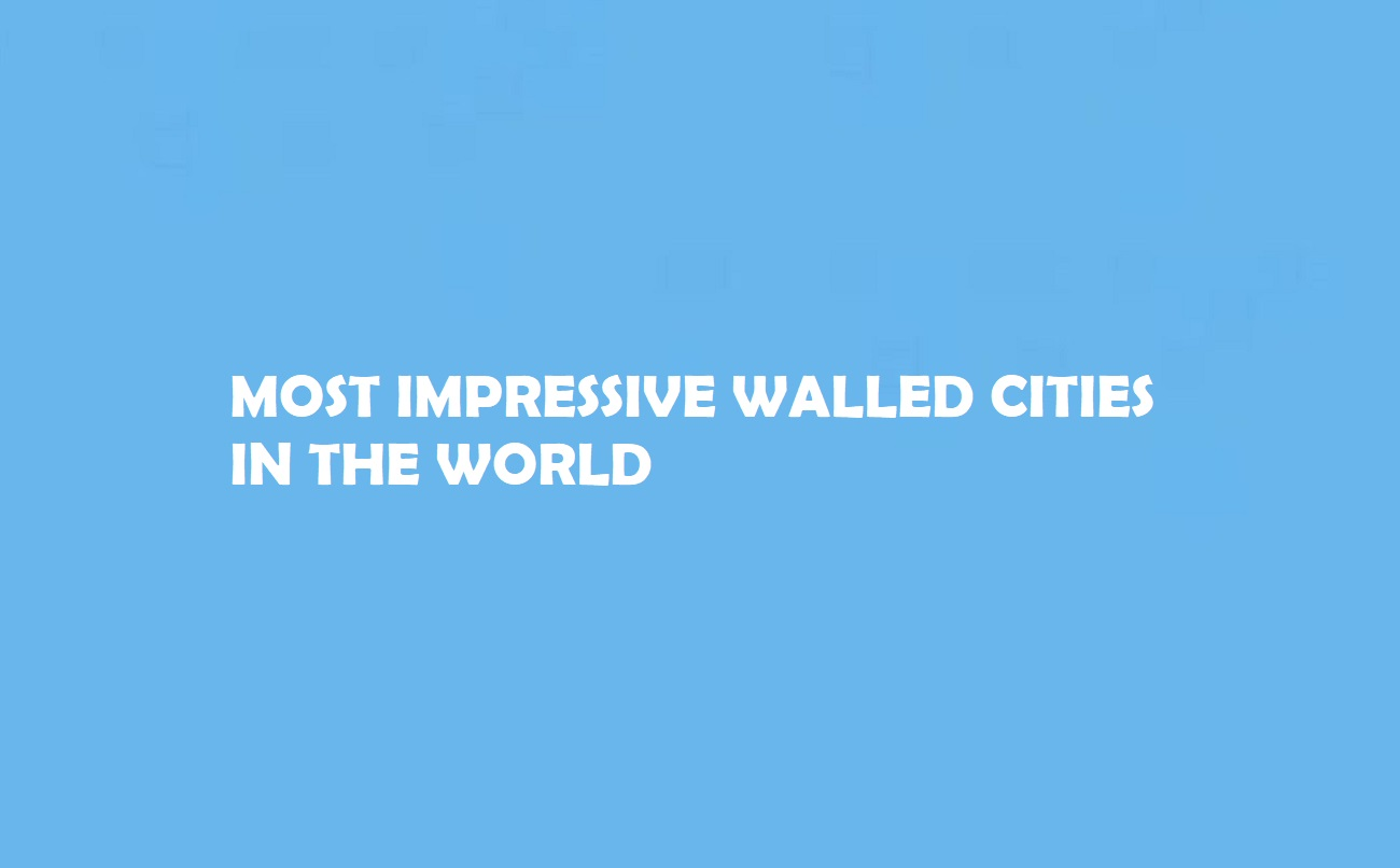 Walled Cities in the World