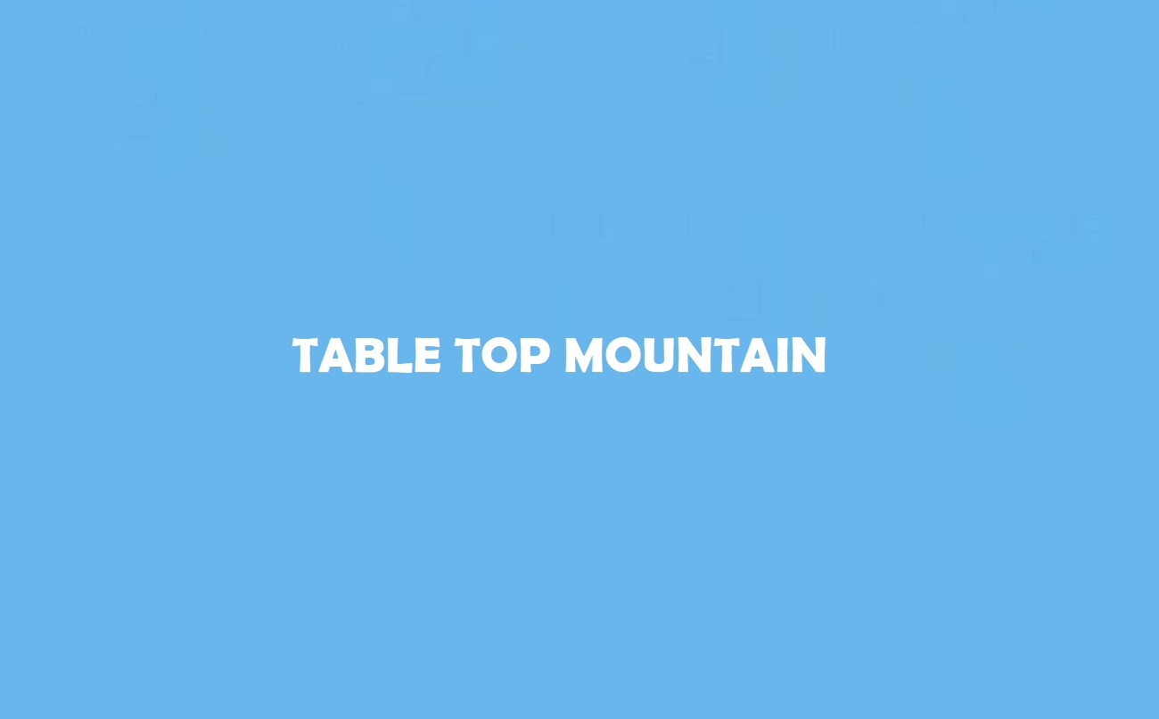Table Top Mountains