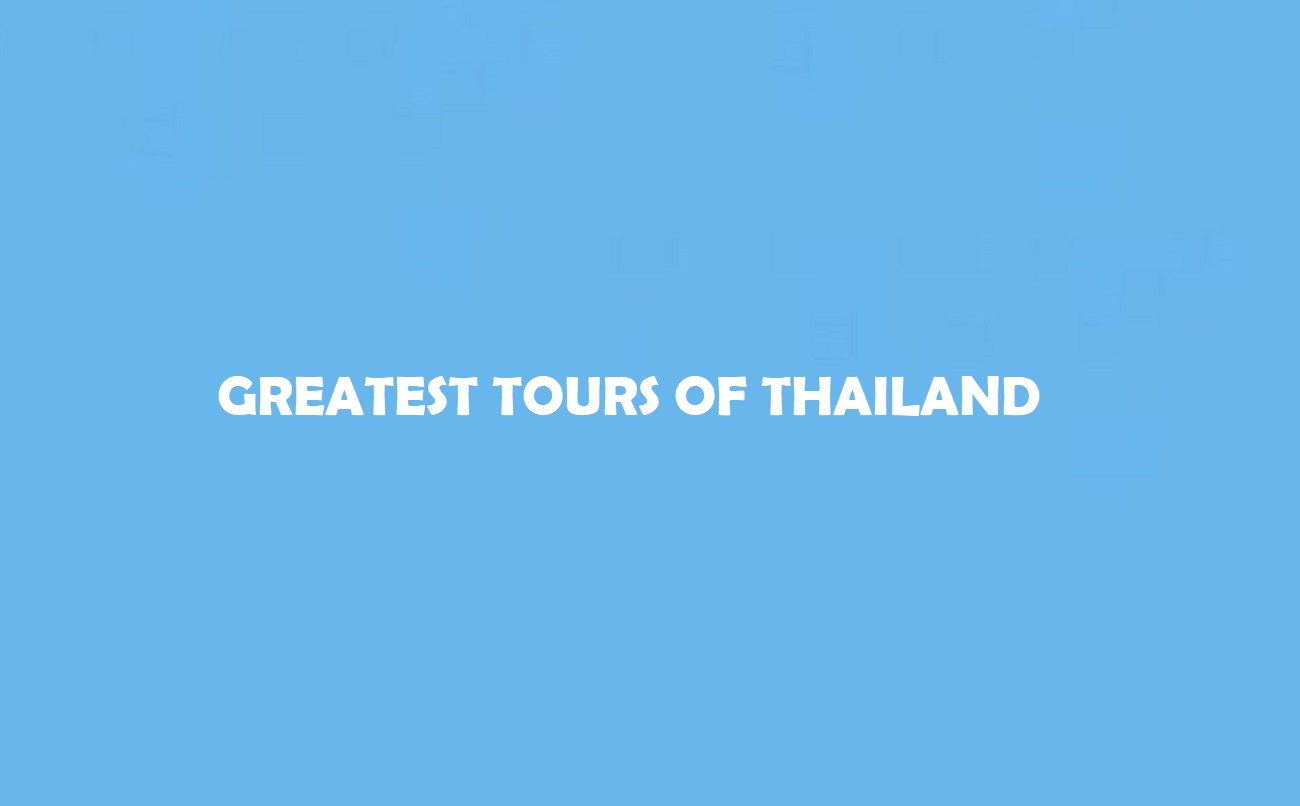 Greatest Tours of Thailand