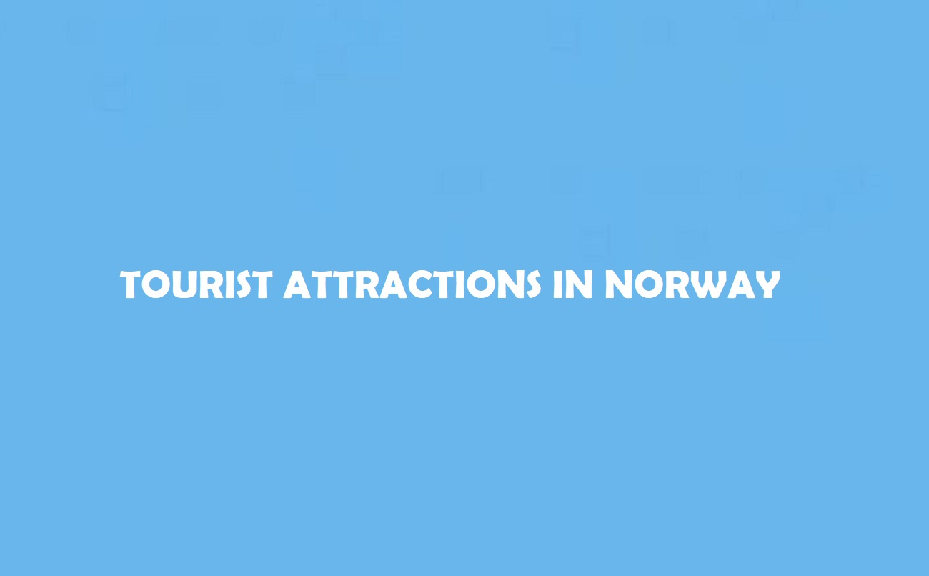Tourist Attractions in Norway
