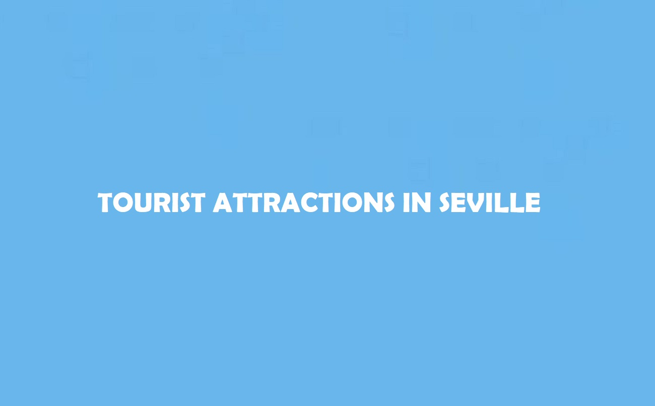 Tourist Attractions in Seville