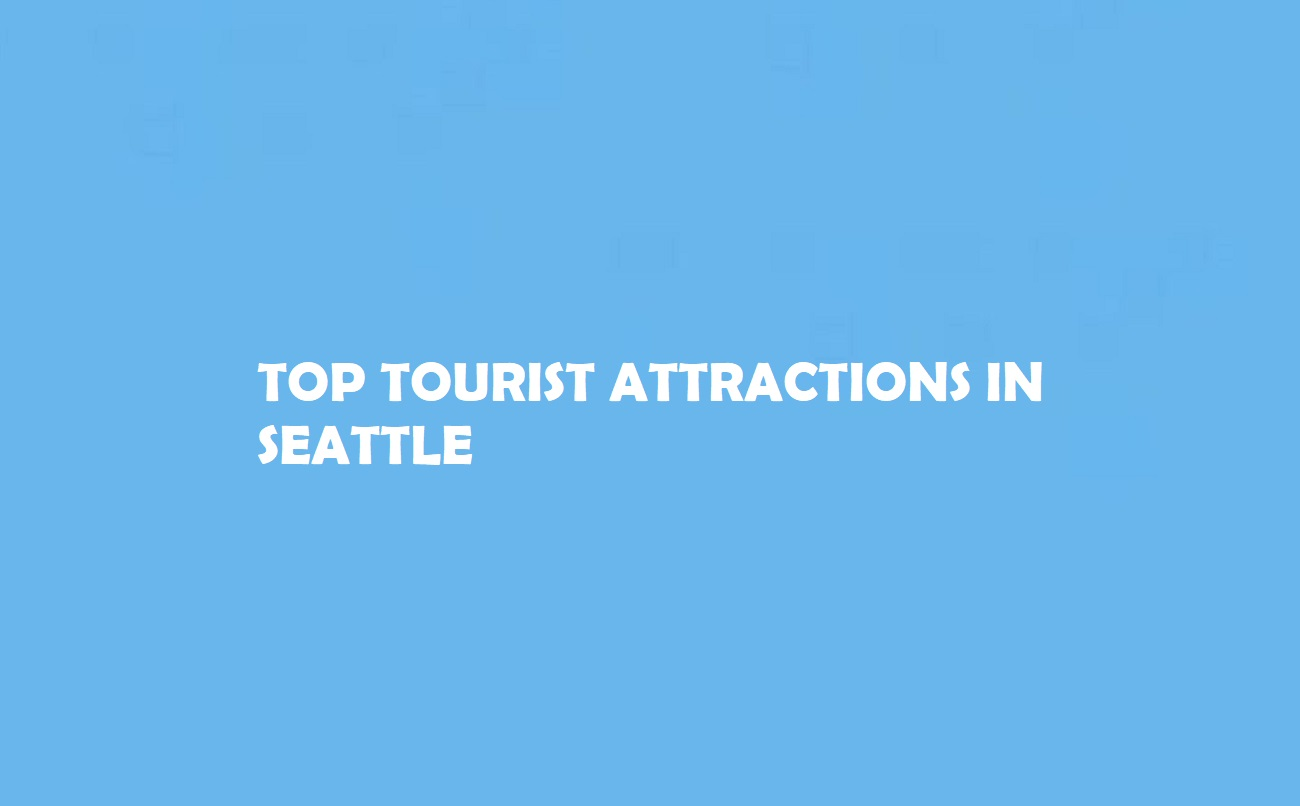 Tourist Attractions in Seattle