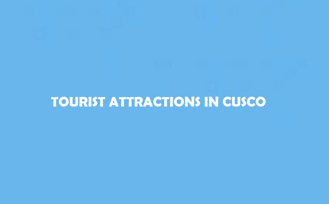 Attractions in Cusco